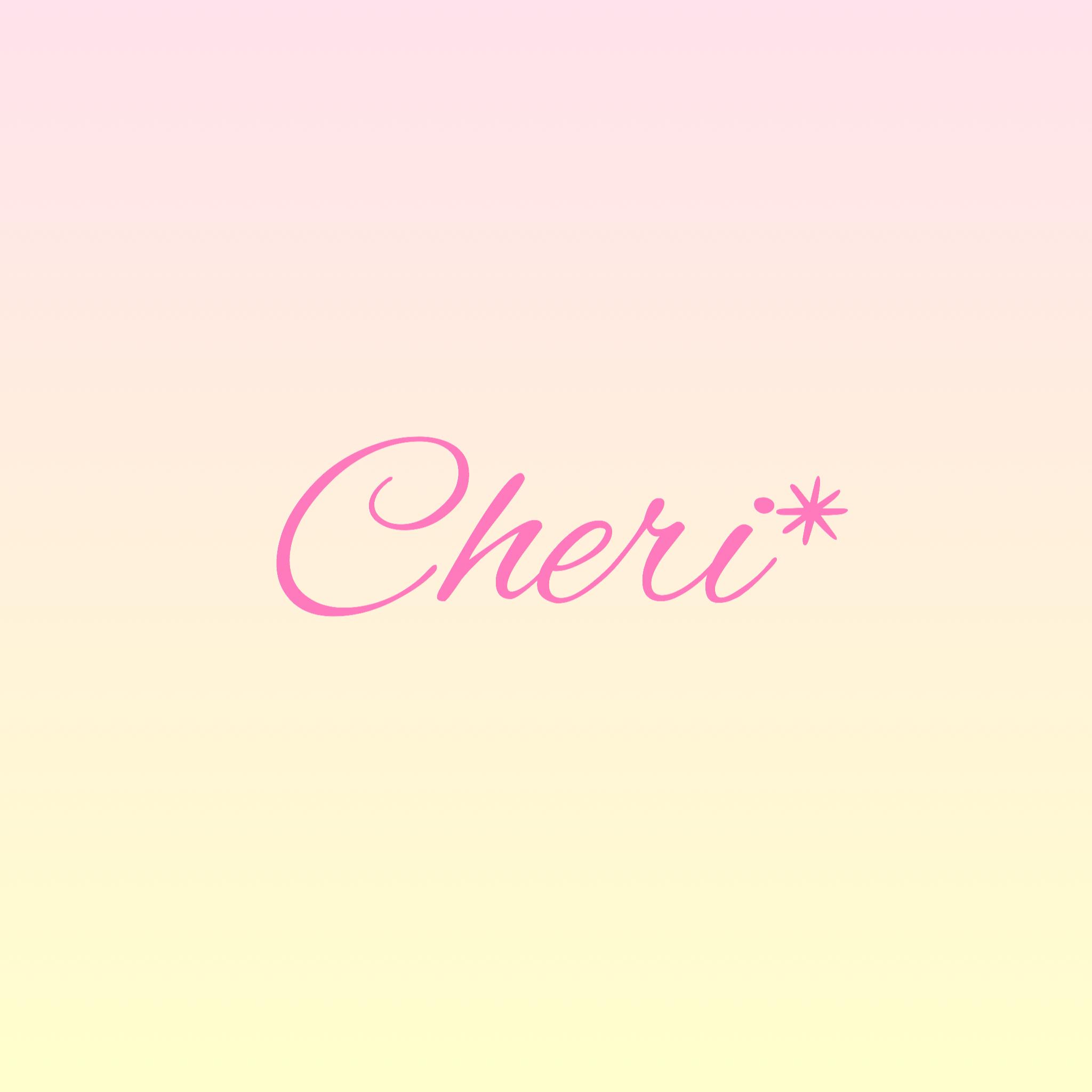 Cheri*